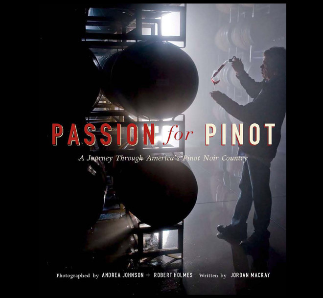 Passion for Pinot - A Journey Through America's Pinot Noir Country